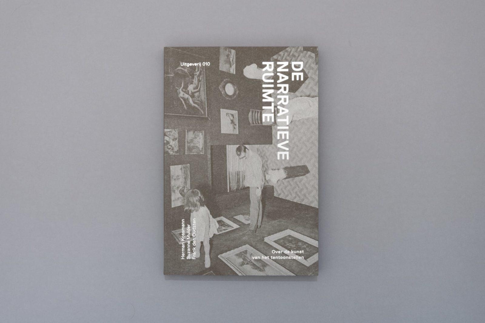 Haller Brun Narrative Spaces De narrative ruimte book exhibition design theory history 010 publishers