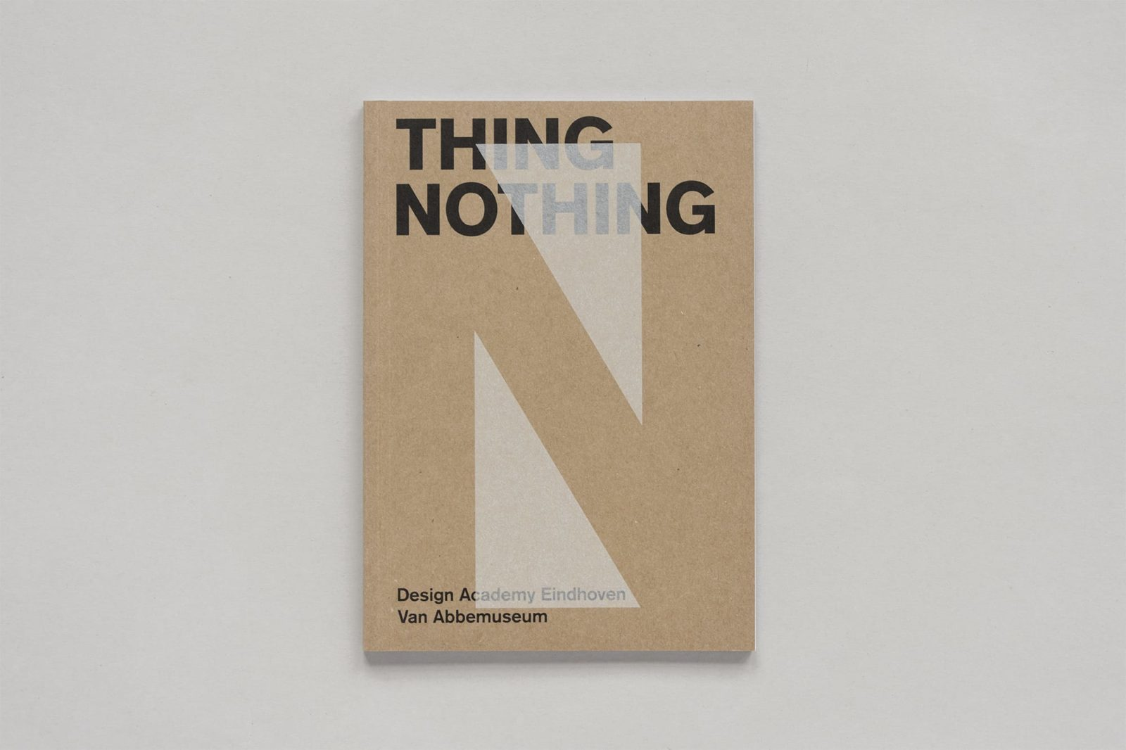 Haller Brun Design Academy Eindhoven Thing Nothing 2015 Van Abbemuseum exhibition catalogue