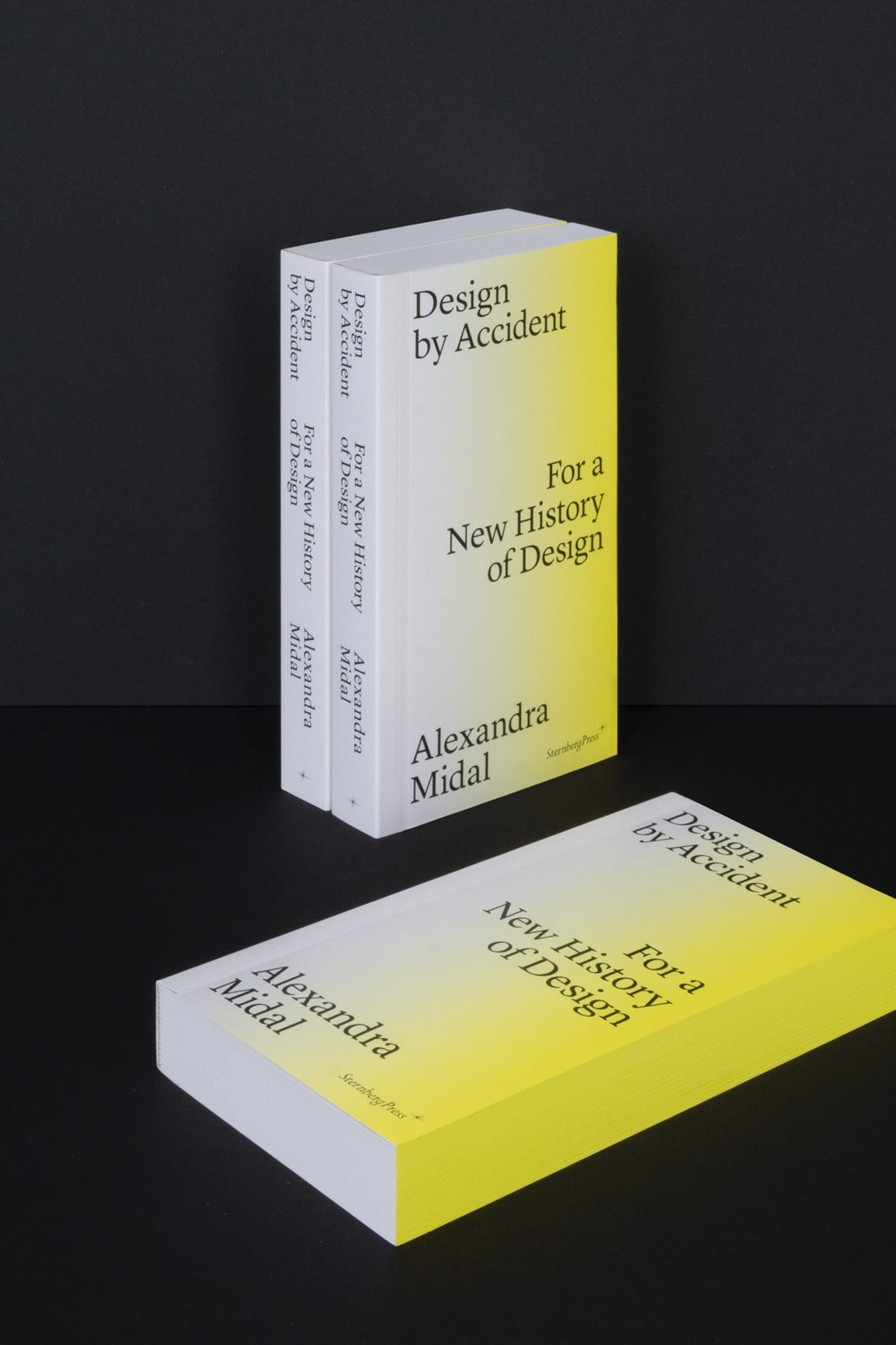 Design by Accident For a New History of Design Alexandra Midal Sternberg Press